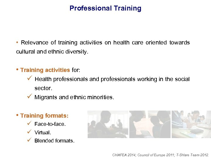 Professional Training • Relevance of training activities on health care oriented towards cultural and