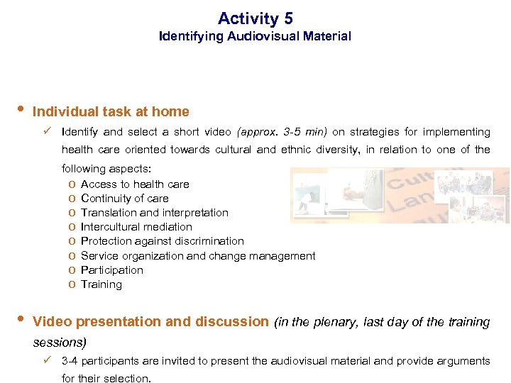Activity 5 Identifying Audiovisual Material • Individual task at home ü Identify and select