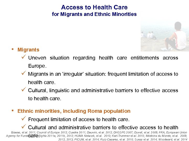 Access to Health Care for Migrants and Ethnic Minorities • Migrants ü Uneven situation