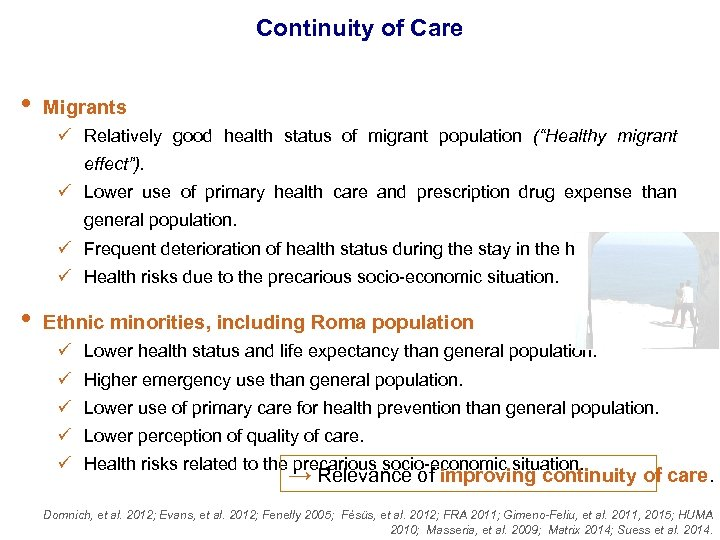 """Continuity of Care • Migrants ü Relatively good health status of migrant population (""""Healthy"""