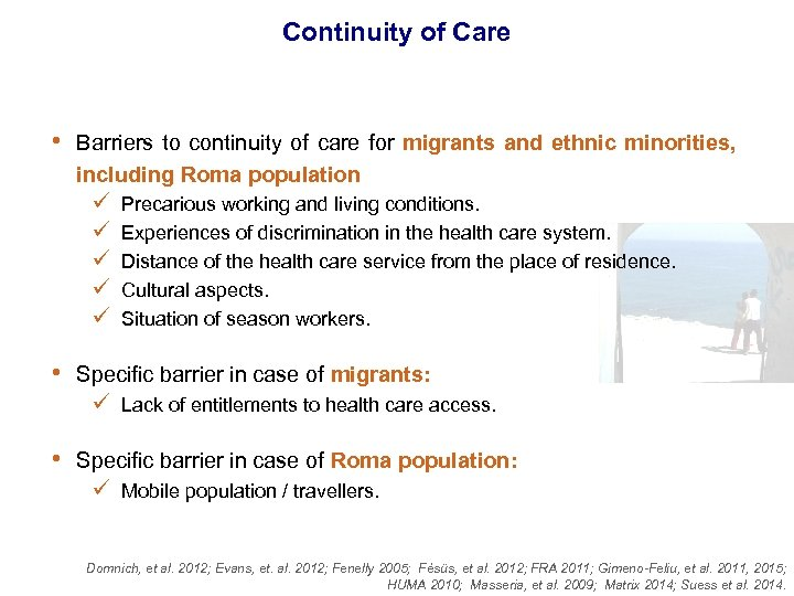 Continuity of Care • Barriers to continuity of care for migrants and ethnic minorities,