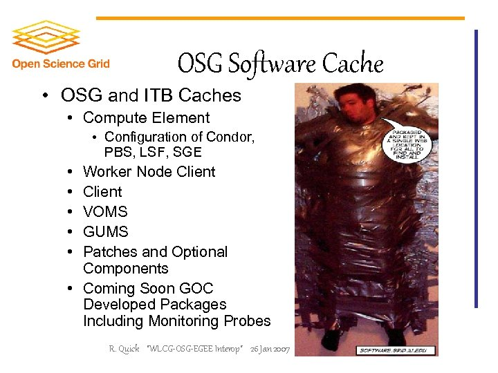 OSG Software Cache • OSG and ITB Caches • Compute Element • Configuration of