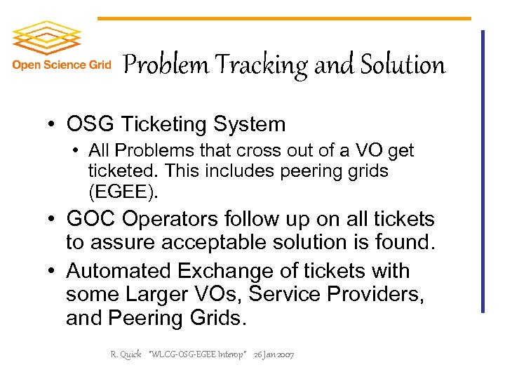 Problem Tracking and Solution • OSG Ticketing System • All Problems that cross out