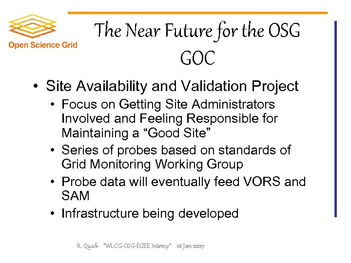 The Near Future for the OSG GOC • Site Availability and Validation Project •