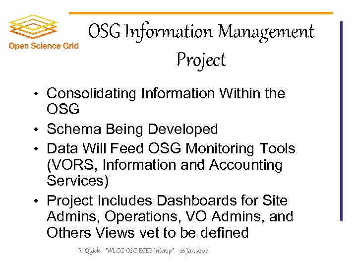 OSG Information Management Project • Consolidating Information Within the OSG • Schema Being Developed