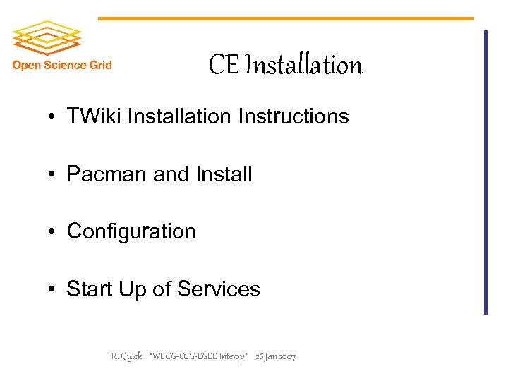 CE Installation • TWiki Installation Instructions • Pacman and Install • Configuration • Start