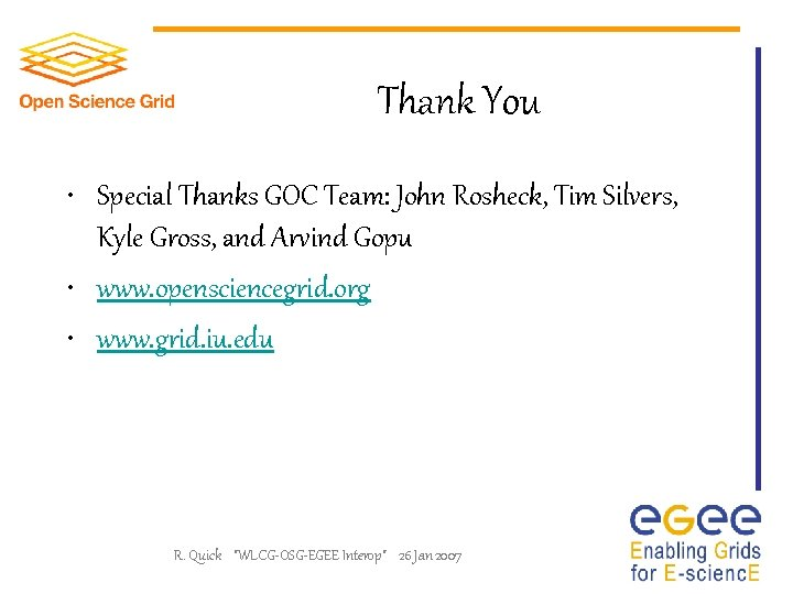 Thank You • Special Thanks GOC Team: John Rosheck, Tim Silvers, Kyle Gross, and