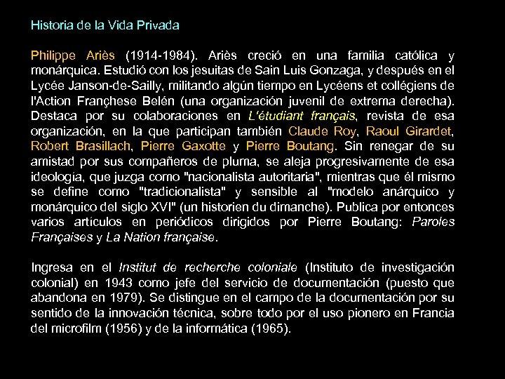 Historia de la Vida Privada Philippe Ariès (1914 -1984). Ariès creció en una familia