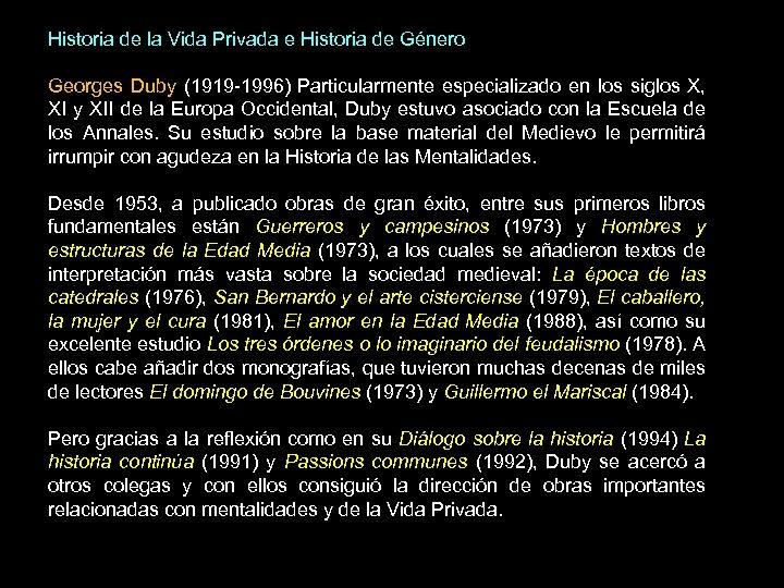 Historia de la Vida Privada e Historia de Género Georges Duby (1919 -1996) Particularmente