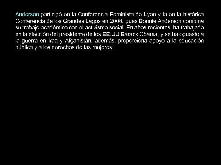 Anderson participó en la Conferencia Feminista de Lyon y la en la histórica Conferencia