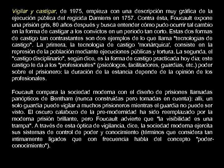 Vigilar y castigar, de 1975, empieza con una descripción muy gráfica de la ejecución