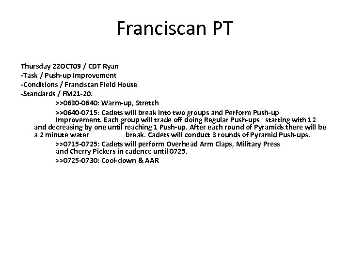 Franciscan PT Thursday 22 OCT 09 / CDT Ryan -Task / Push-up Improvement -Conditions