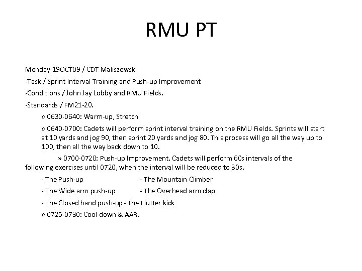 RMU PT Monday 19 OCT 09 / CDT Maliszewski -Task / Sprint Interval Training