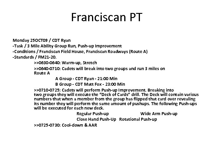 Franciscan PT Monday 25 OCT 09 / CDT Ryan -Task / 3 Mile Ability