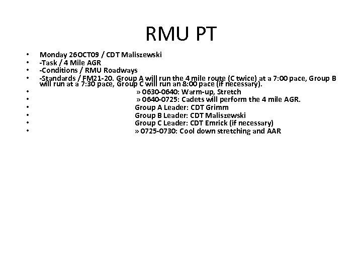 RMU PT • • • Monday 26 OCT 09 / CDT Maliszewski -Task /