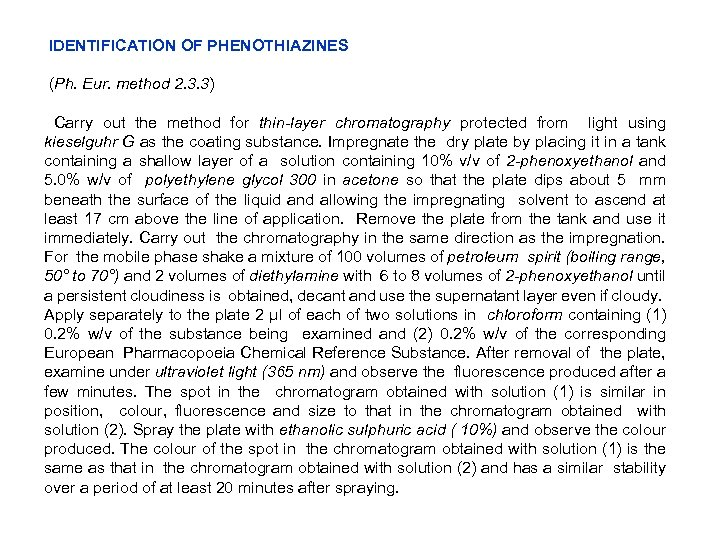 IDENTIFICATION OF PHENOTHIAZINES (Ph. Eur. method 2. 3. 3) Carry out the method
