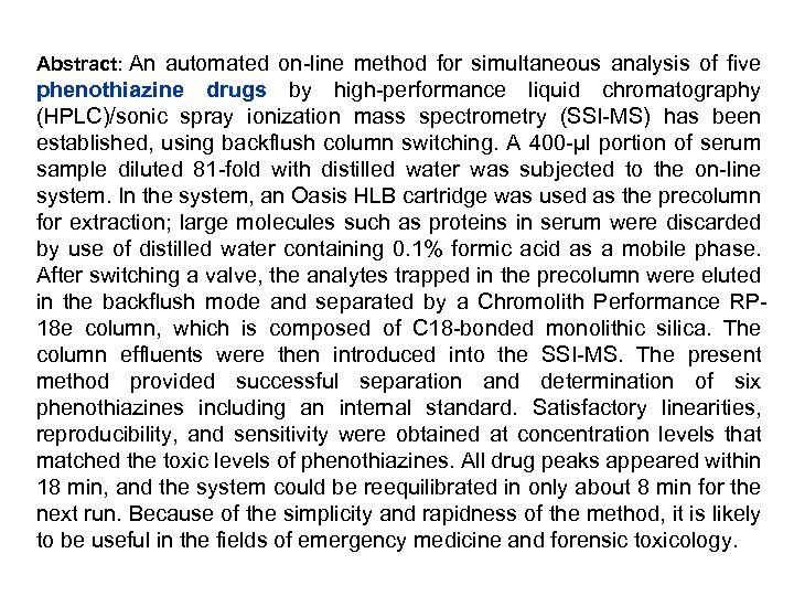 Abstract: An automated on-line method for simultaneous analysis of five phenothiazine drugs by high-performance
