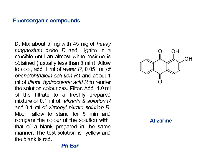 Fluoroorganic compounds D. Mix about 5 mg with 45 mg of heavy magnesium oxide