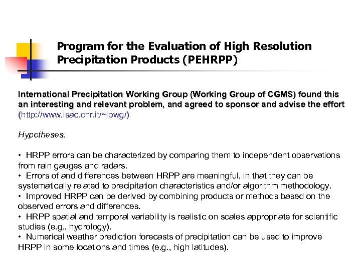 Program for the Evaluation of High Resolution Precipitation Products (PEHRPP) International Precipitation Working Group