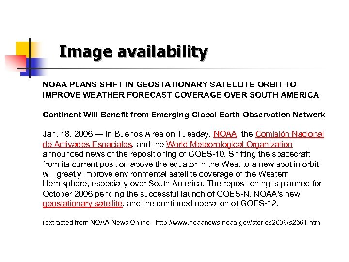 Image availability NOAA PLANS SHIFT IN GEOSTATIONARY SATELLITE ORBIT TO IMPROVE WEATHER FORECAST COVERAGE
