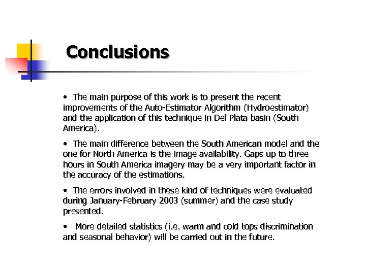 Conclusions • The main purpose of this work is to present the recent