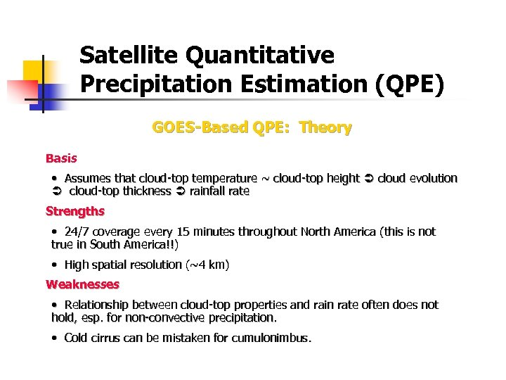 Satellite Quantitative Precipitation Estimation (QPE) GOES-Based QPE: Theory Basis • Assumes that cloud-top temperature