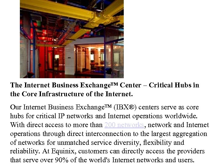 The Internet Business Exchange™ Center – Critical Hubs in the Core Infrastructure of the
