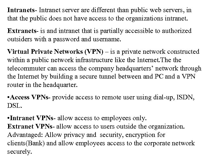 Intranets- Intranet server are different than public web servers, in that the public does