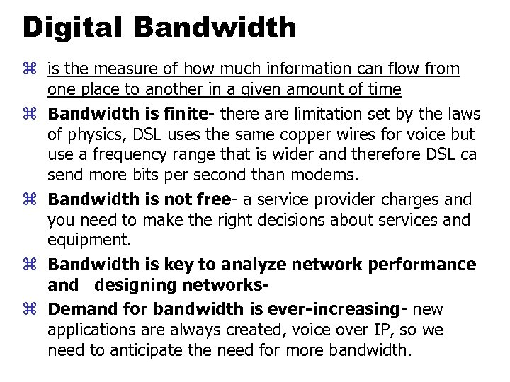 Digital Bandwidth z is the measure of how much information can flow from one