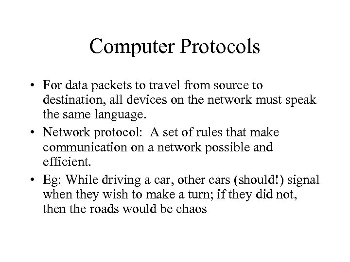 Computer Protocols • For data packets to travel from source to destination, all devices