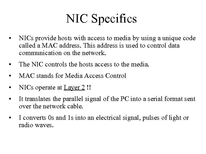 NIC Specifics • NICs provide hosts with access to media by using a unique