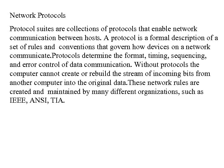 Network Protocols Protocol suites are collections of protocols that enable network communication between hosts.