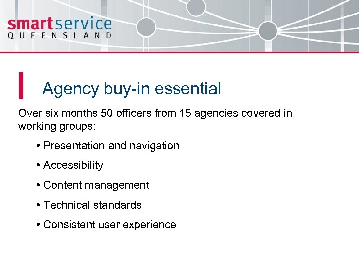Agency buy-in essential Over six months 50 officers from 15 agencies covered in working