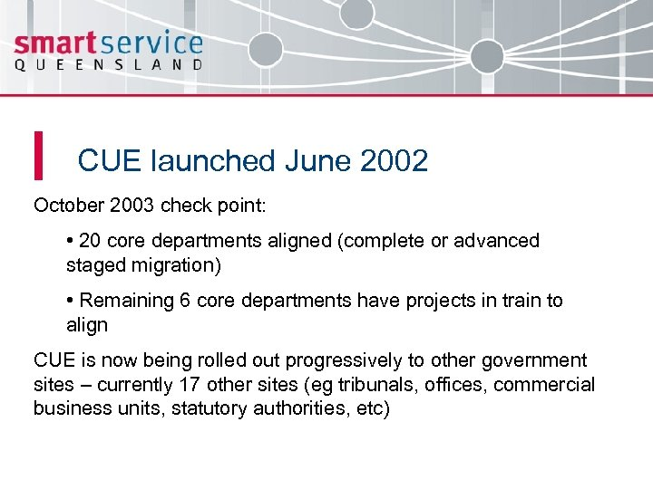 CUE launched June 2002 October 2003 check point: • 20 core departments aligned (complete