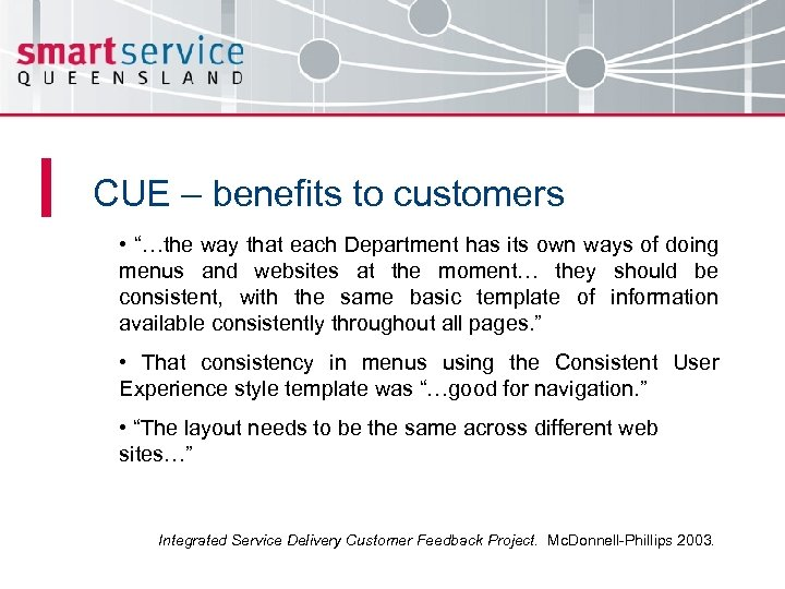"""CUE – benefits to customers • """"…the way that each Department has its own"""