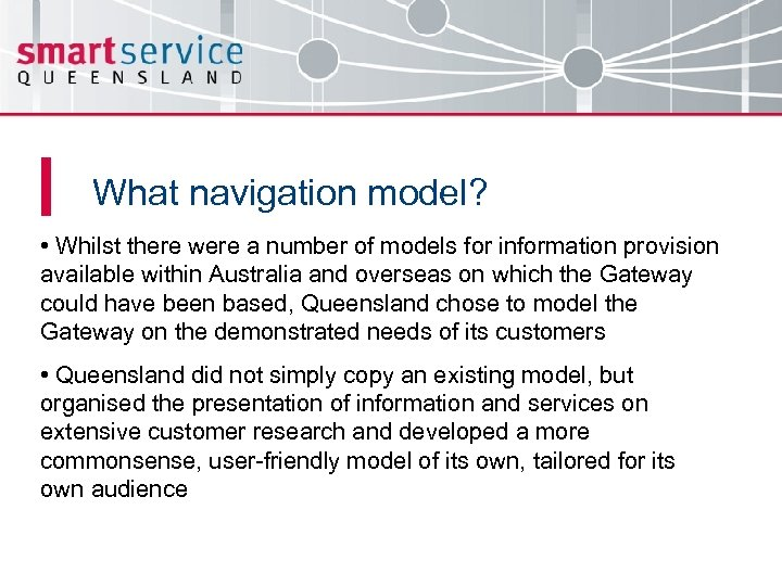 What navigation model? • Whilst there were a number of models for information provision