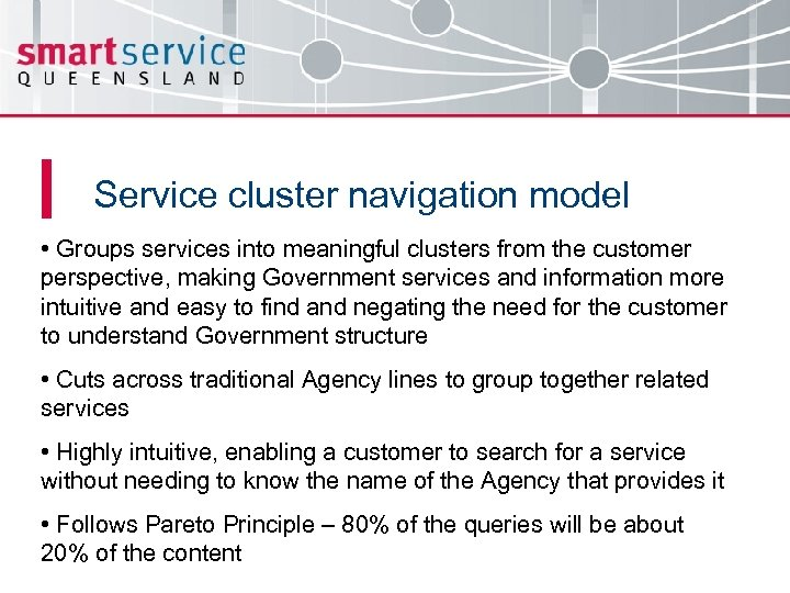 Service cluster navigation model • Groups services into meaningful clusters from the customer perspective,