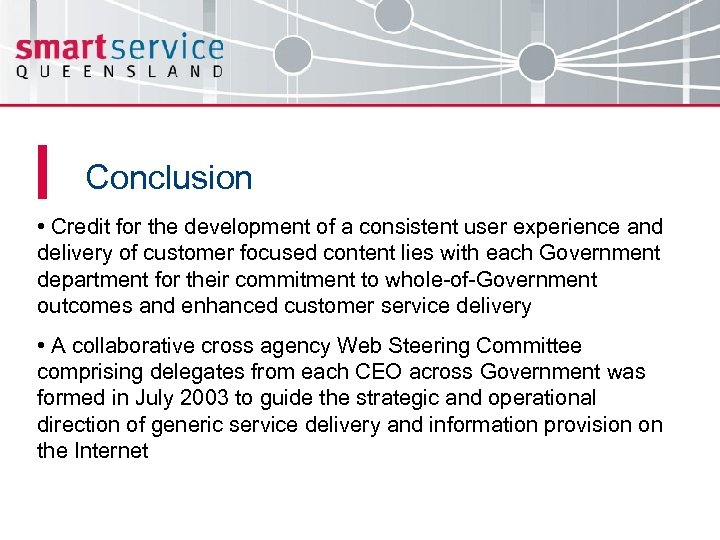 Conclusion • Credit for the development of a consistent user experience and delivery of