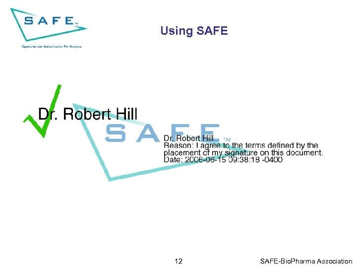 Using SAFE 12 SAFE-Bio. Pharma Association