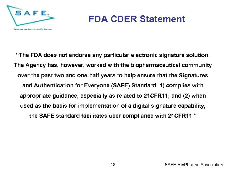 """FDA CDER Statement """"The FDA does not endorse any particular electronic signature solution. The"""