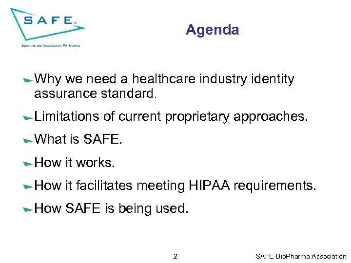 Agenda Why we need a healthcare industry identity assurance standard. Limitations of current proprietary