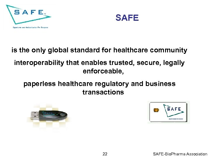 SAFE is the only global standard for healthcare community interoperability that enables trusted, secure,