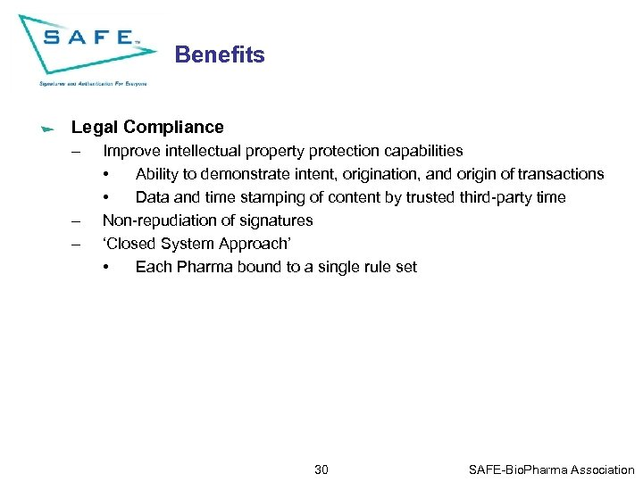 Benefits Legal Compliance – – – Improve intellectual property protection capabilities • Ability to