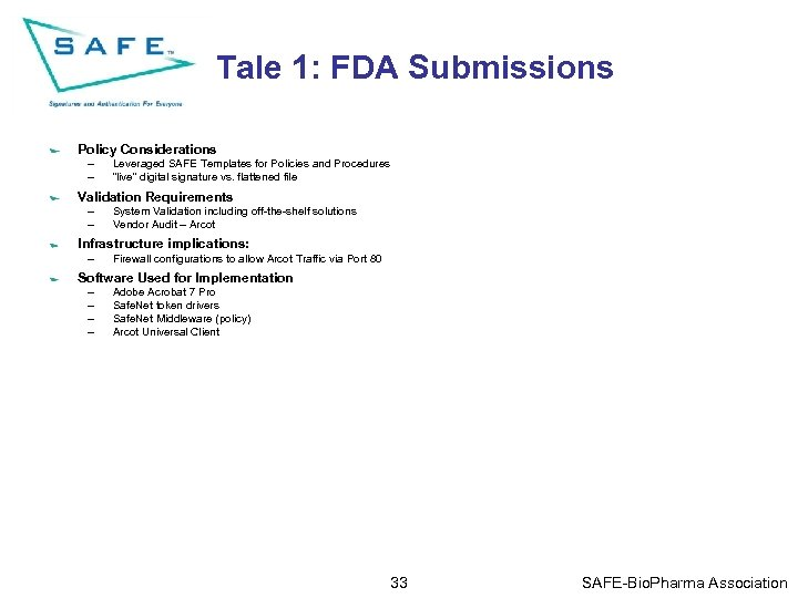 Tale 1: FDA Submissions Policy Considerations – – Leveraged SAFE Templates for Policies and