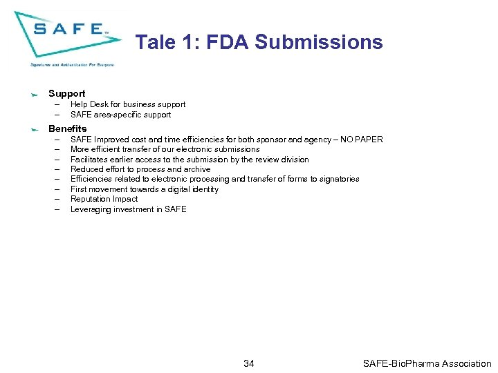 Tale 1: FDA Submissions Support – – Help Desk for business support SAFE area-specific