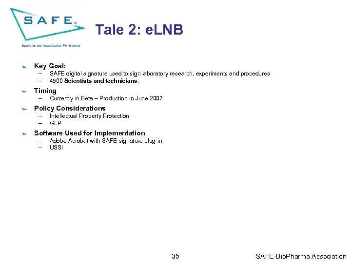 Tale 2: e. LNB Key Goal: – – SAFE digital signature used to sign