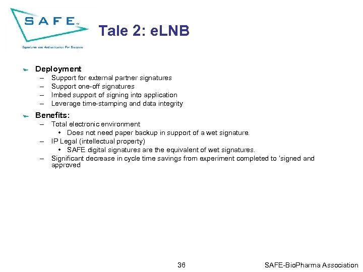 Tale 2: e. LNB Deployment – – Support for external partner signatures Support one-off