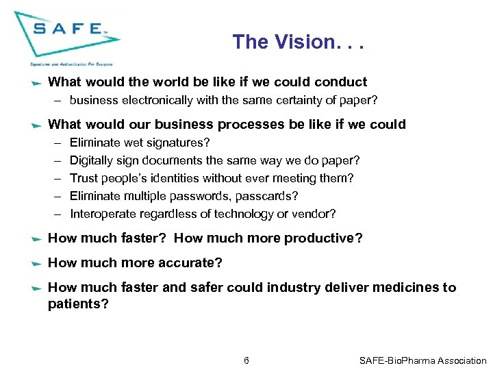 The Vision. . . What would the world be like if we could conduct