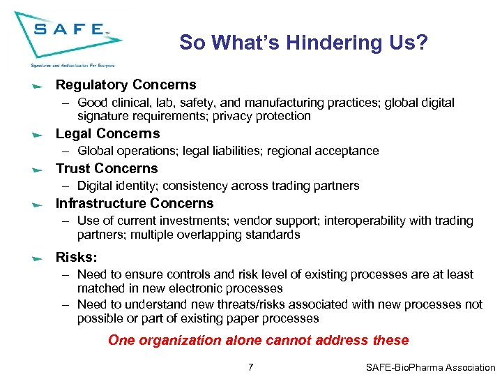 So What's Hindering Us? Regulatory Concerns – Good clinical, lab, safety, and manufacturing practices;