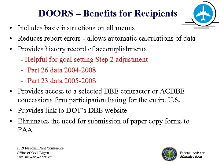 DOORS – Benefits for Recipients • Includes basic instructions on all menus • Reduces